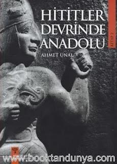 Ahmet Ünal - Hititler Devrinde Anadolu  (2.Cilt)