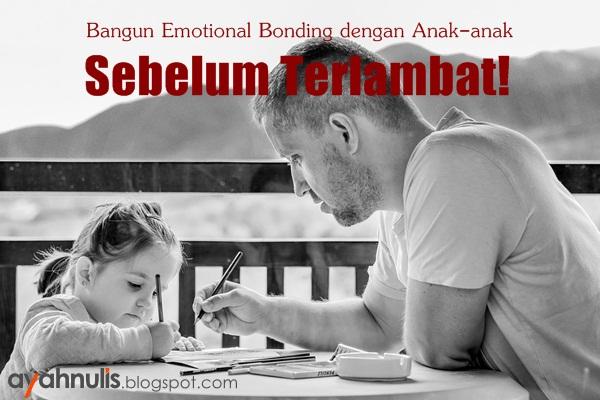 emotional bonding, emotional bonding dengan anak, kedekatan emosi, kedekatan emosi dengan anak