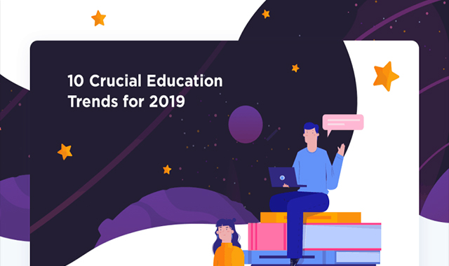 10 Crucial Education Trends For 2019