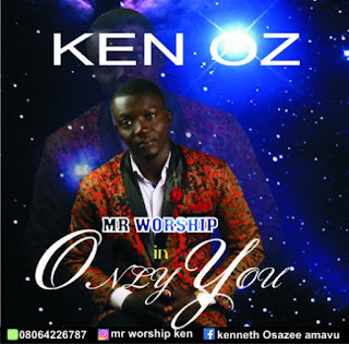 IMG 20180509 WA0007 - [Gospel Music] Mr Worship - Only You
