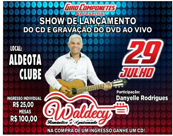 Gravação do DVD e lançamento do CD de Waldecy é a principal atração desta noite de sábado (29) em Chapadinha.