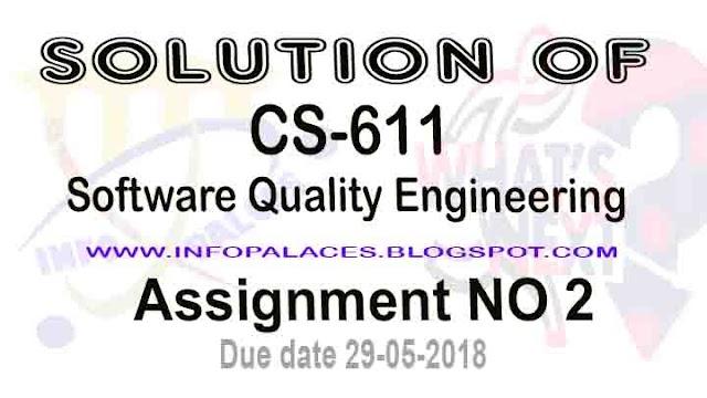 CS 611 Assignment No 2 Solution Spring 2018