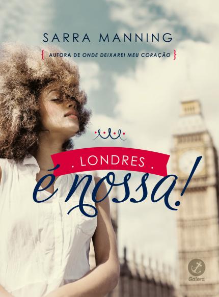 Londres é nossa! | Sarra Manning @galerarecord