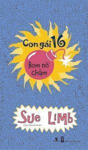 Con Gái 16 - Bom Nổ Chậm - Sue Limb