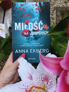 """'Miłość dla dorosłych"""" Anna Ekberg"""
