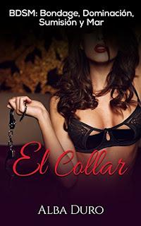 El Collar: BDSM: Bondage, Dominacion, Sumision Y Mar PDF