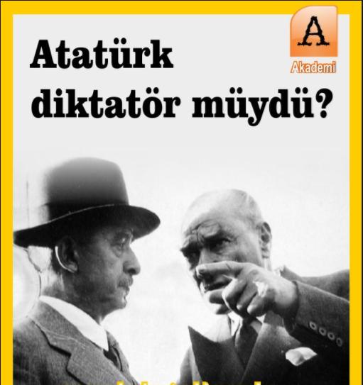 atatürk, atatürk diktatör mü, Atatürkçülük, İnkılap Tarihi, kılık-kıyafet inkılabı, Şapka İnkılabı, takrir-i sükun kanunu,