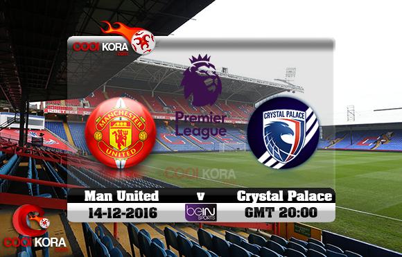 مشاهدة مباراة كريستال بالاس ومانشستر يونايتد اليوم 14-12-2016 في الدوري الإنجليزي