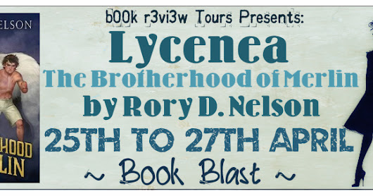 Book Blast - Lycenea (The Brotherhood of Merlin by Rory D. Nelson