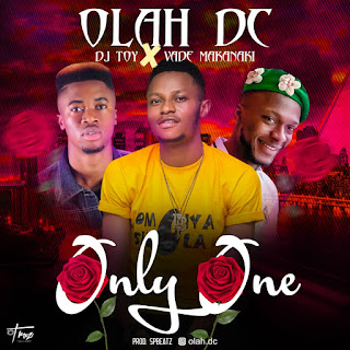 Olah DC - Only One ft DJ Toy X Vade Makanaki