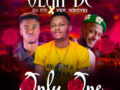 DOWNLOAD MP3: Olah DC - Only One ft DJ Toy X Vade Makanaki