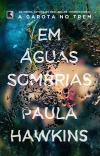 https://livrosvamosdevoralos.blogspot.com.br/2017/05/resenha-em-aguas-sombrias.html