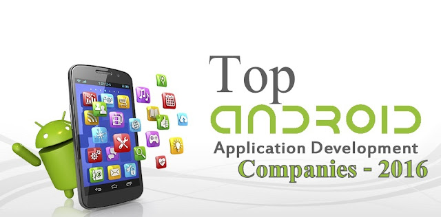 Top 10 Android Application Development Companies In 2016