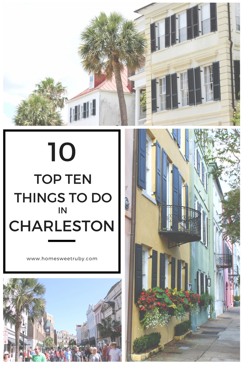 Top 10 things to do in charleston home sweet ruby for Things to do in charleston nc