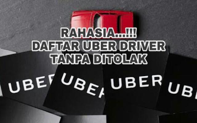 Rahasia Daftar Online Uber Driver Tanpa Ditolak