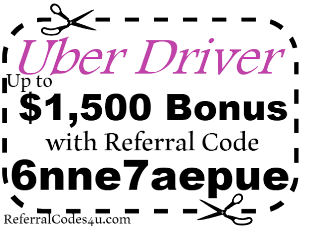 Up to $1,500 Uber Driver Sign Up Bonus Referral Code 2018 Jan, Feb, March, April, May, June