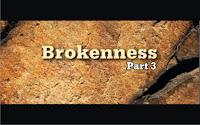 brokenness p3