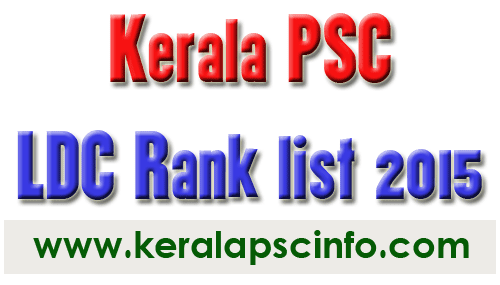 Kerala PSC LDC rank list 2015, Download Lower division clerk rank list 31/3/2015, LDC Rank list 2015 (Cat.No. 218/2013, 219/2013), KPSC LDC Rank list 2015, Kerala Public Service Commission LDC Rank list 2015