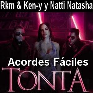 Rkm & Ken-y y Natti Natasha - Tonta (facil)