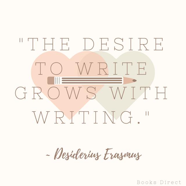 """""""The desire to write grows with writing."""" ~ Desiderius Erasmus"""