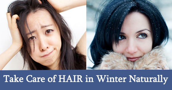 How to Take Care of HAIR in Winter Naturally - HAIR Wash at Home