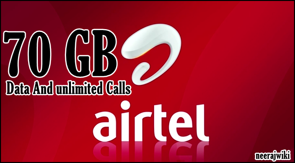 airtel 70 gb free data and unlimited calls