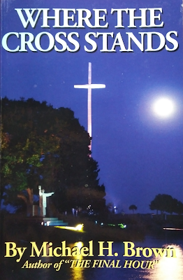 Michael H. Brown's book, Where The Cross Stands