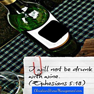 I will not be drunk with wine. (Adapted Ephesians 5:18)