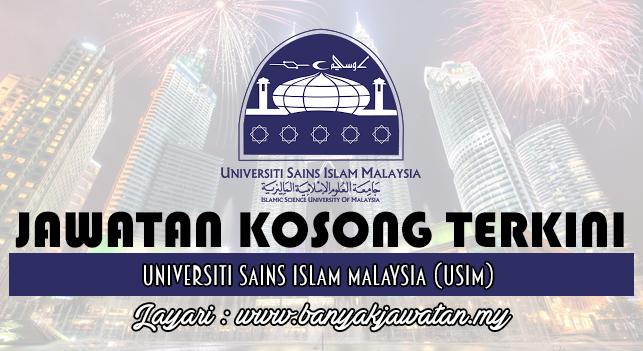 Jawatan Kosong Terkini 2016 di Universiti Sains Islam Malaysia (USIM)