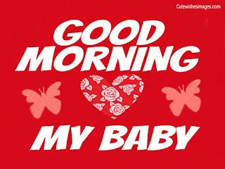 good morning my baby