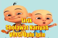 Lirik New Sholawat Nariyah Versi Upin Ipin