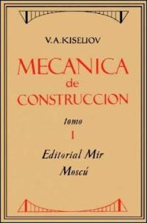 Mecánica de Construcción, Tomo I , de A. Kiseliov. Editorial MIR