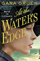 At the Water's Edge by Sara Gruen book cover and review