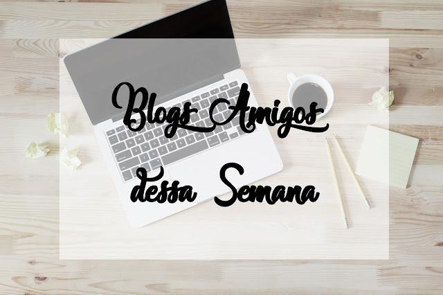 No blogs amigos sempre tem blogs e canais que eu indico pra vocês. São trabalhos super bacanas que vale a pena conferir.