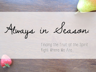 In season fruit of the spirit series