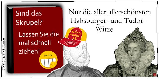 Witzbuch zynisch Humor Comic Haus Tudor Haus Habsburg Philipp II. Elizabeth I.