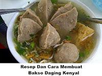 Resep Dan Cara Membuat Bakso Daging Kenyal
