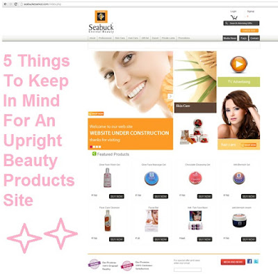 5 Things To Keep In Mind For An Upright Beauty Products Site