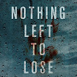 Nothing Left To Lose by Dan Wells (John Cleaver #6) 6/10