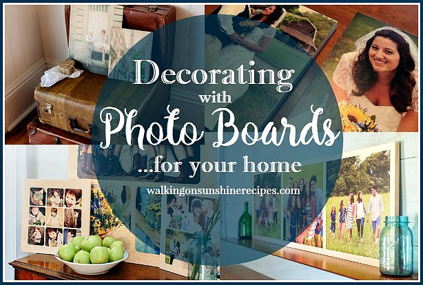 Decorating with Photo Boards for your Home from Walking on Sunshine Recipes
