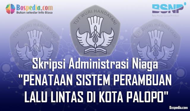 """Full Text - Skripsi Administrasi Niaga """"PENATAAN SISTEM PERAMBUAN LALU LINTAS DI KOTA PALOPO"""""""