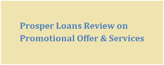 Prosper Loans Review on Promotional Offer and Services
