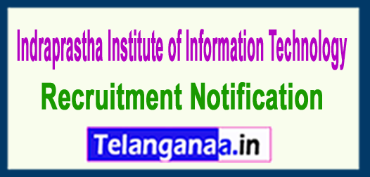 Indraprastha Institute of Information Technology Delhi IIITD Recruitment Notification 2018