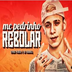 Baixar Rebolar - MC Pedrinho Mp3