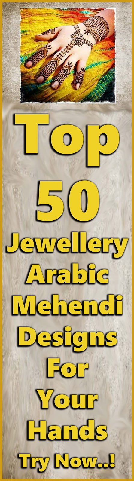 Beautiful Jewellery Arabic Mehndi Designs For Hands