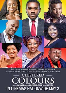 CLUSTERED COLOURS MOVIE STORMS CINEMAS NATIONWIDE ON MAY 3 | @maimunaabaji @maimunayahayaabaji