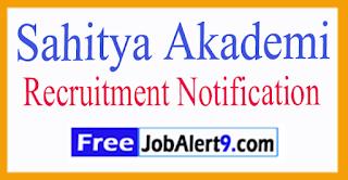 Sahitya Akademi Recruitment Notification2017 Last Date16-07-2017