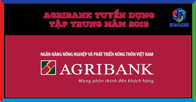 Agribank Tuyển Dụng Tập Trung Năm 2019