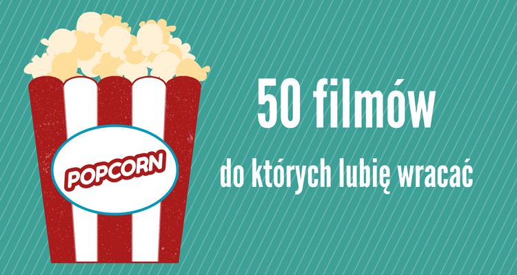 50 filmów do których lubię wracać