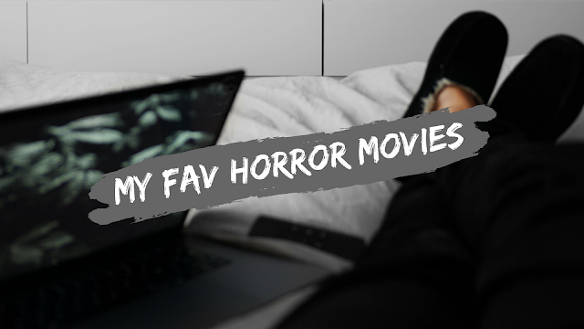 My favorite Horror Movies